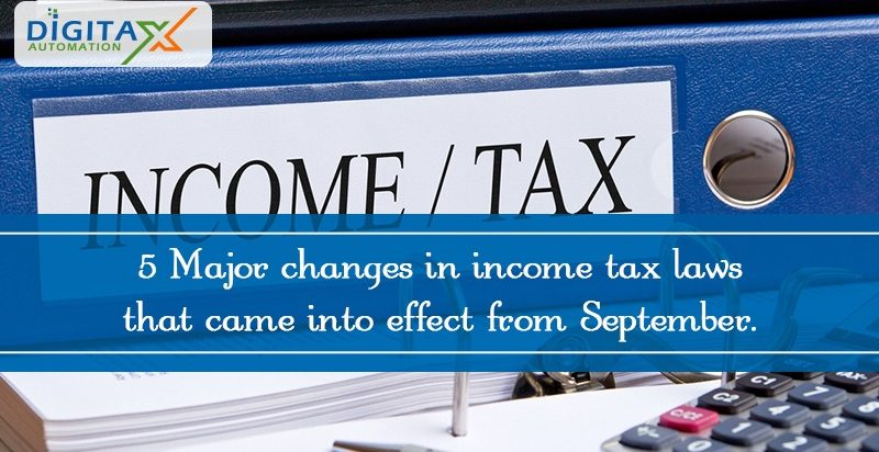 5 Major changes in income tax laws that came into effect from September