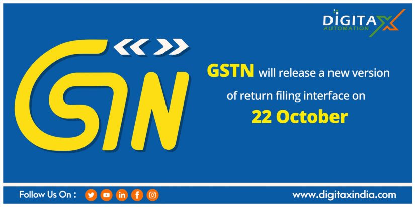 GSTN will release a new version of return filing interface on 22 October