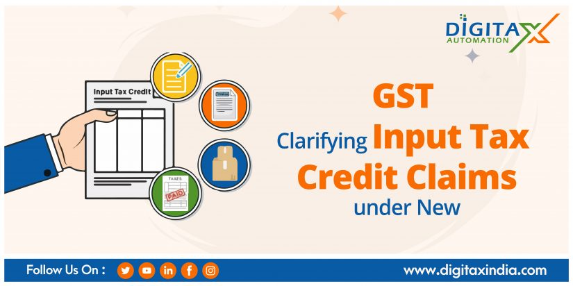 Clarifying Input Tax Credit Claims under New GST Rules